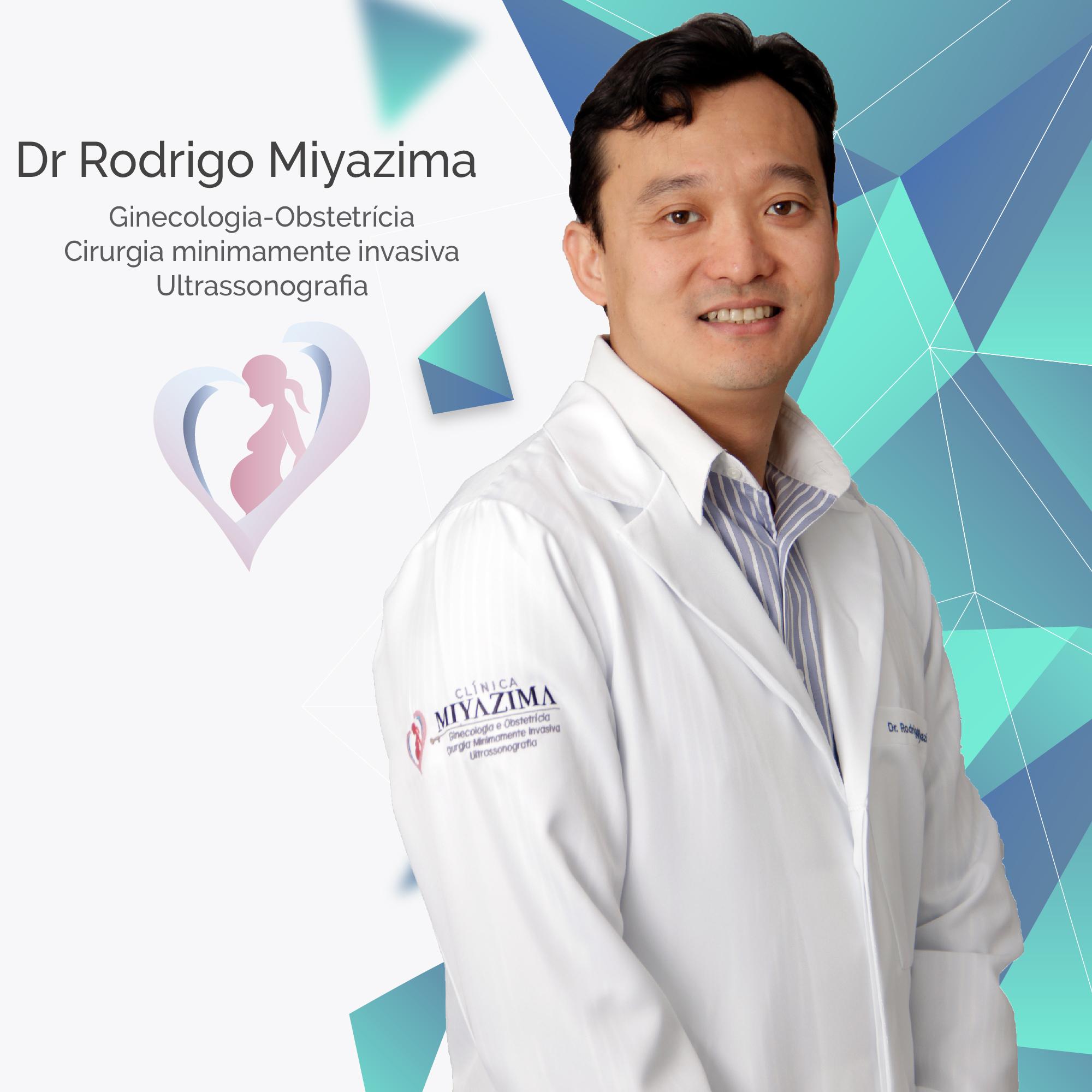 Dr Rodrigo Miyazima - Ginecologista Obstetra